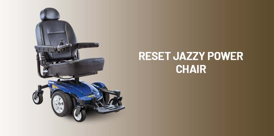 RESET JAZZY POWER CHAIR