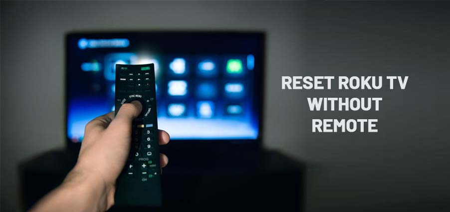 RESET ROKU TV WITHOUT REMOTE