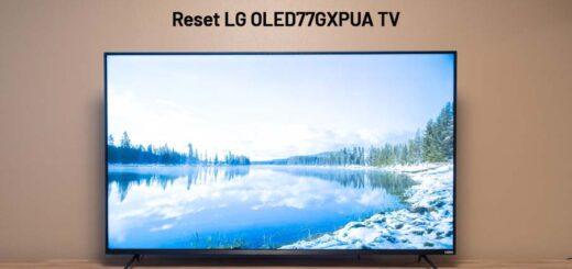 Reset LG OLED77GXPUA TV