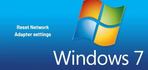 Reset Network Adapter settings in Windows 7