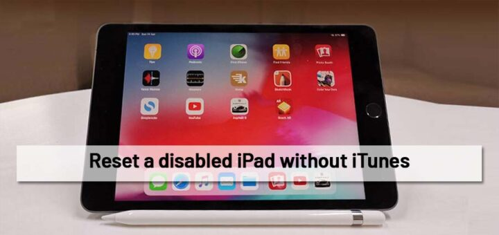 Reset disabled iPad without iTunes