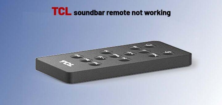 TCL soundbar remote not working