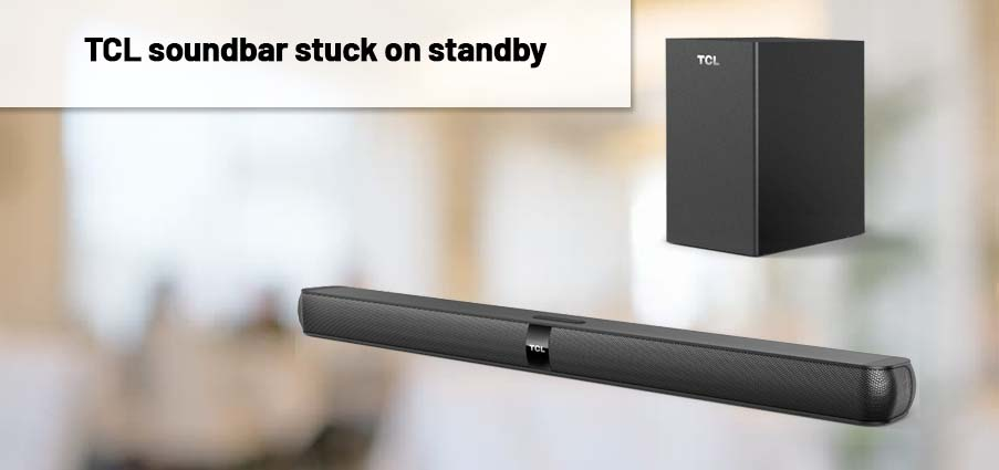 TCL soundbar stuck on standby