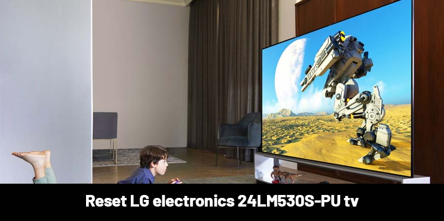 reset LG 24LM530S-PU TV