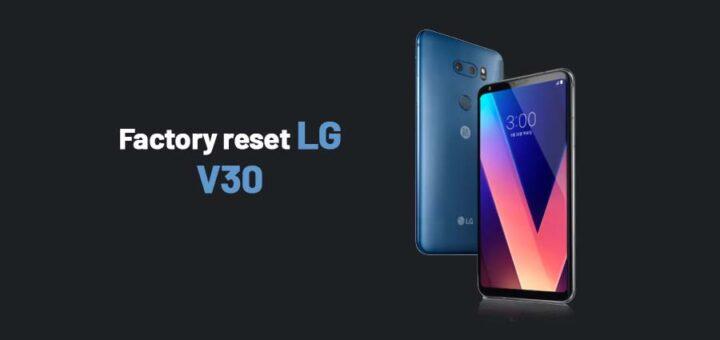 factory reset LG V30