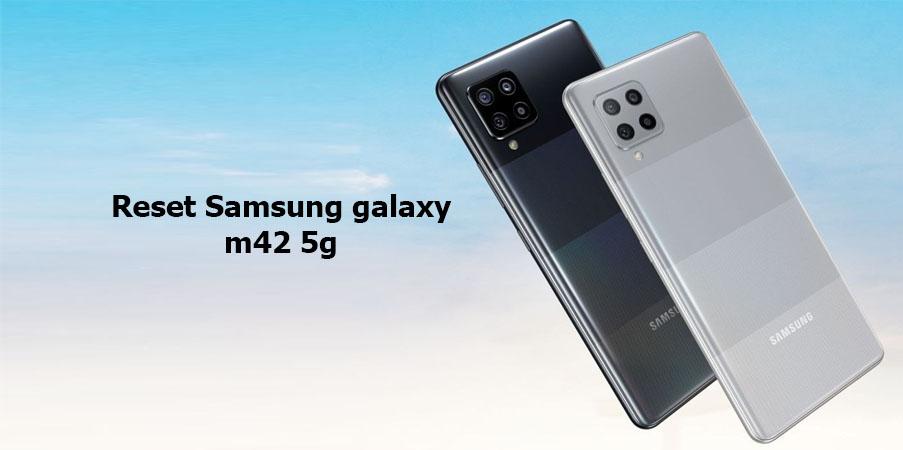 reset Samsung galaxy m42 5g