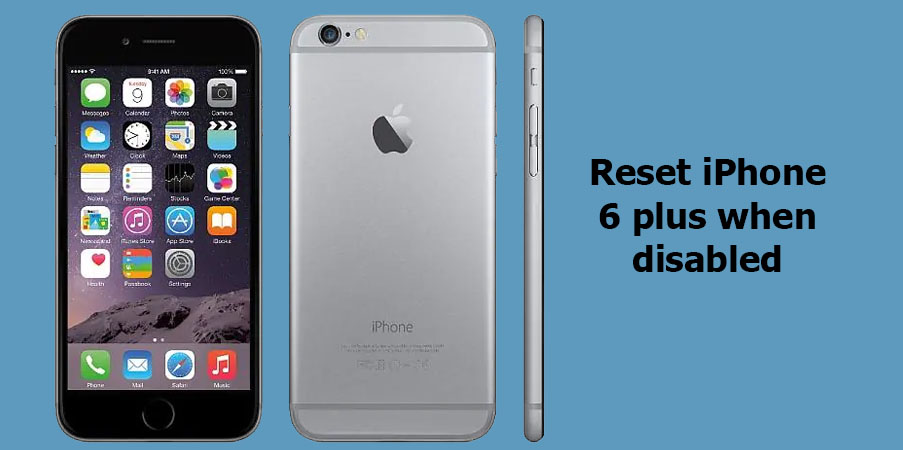 reset iPhone 6 plus when disabled
