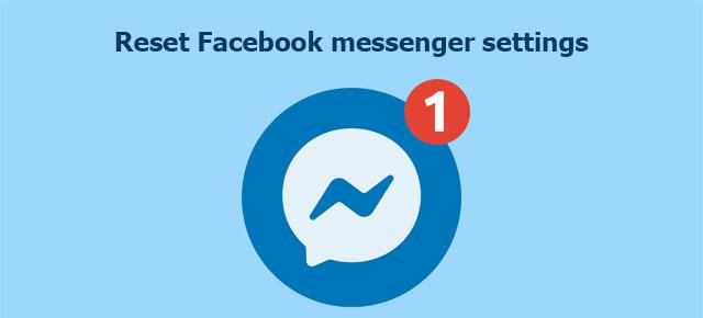 reset Facebook messenger settings