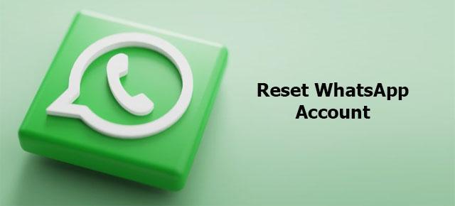 reset WhatsApp account