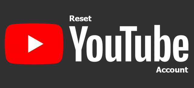 reset YouTube account