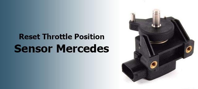 reset throttle position sensor Mercedes