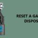 reset garbage disposal