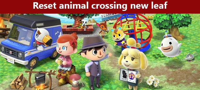 reset animal crossing new leaf